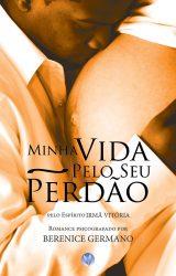 Minha vida pelo seu perdão - Vivaluz Editora