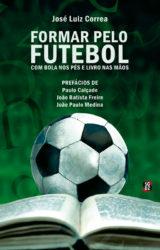 Formar pelo Futebol - José Luiz Correa